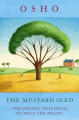 The Mustard Seed: Commentaries on the Fifth Gospel of Saint Thomas
