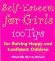 Self-esteem for Girls: 100 Tips for Raising Happy and Confident Children