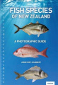 Fish Species of New Zealand: A Photographic Guide