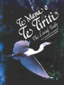 Te Mana O Te Tiriti : The Living Treaty