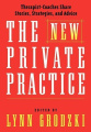The New Private Practice: Successful Therapist-coaches Share Stories and Practical Advice