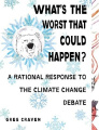 What's the Worst That Could Happen?: Cutting Through the Hubbub Over Global Warming