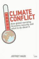Climate Conflict: How Global Warming Threatens Security and What to Do About it (Adelphi Series)