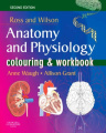 Ross and Wilson's Anatomy and Physiology Colouring and Workbook