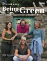 It's Not Easy Being Green: One Family's Journey Twoards Eco-Friendly Living