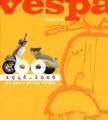 Vespa: 1946-2006: 60 Years of the Vespa