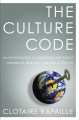 The Culture Code: An Ingenious Way to Understand Why People Around the World Buy and Live as They Do