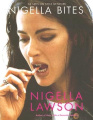 Nigella Bites: From Family Meals to Elegant Dinners, Easy, Delectable Recipes for Any Occasion