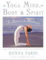 Yoga Mind, Body and Spirit: A Return to Wholeness