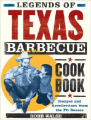 Legends of Texas Barbecue: Recipes and Recollections from the Pit Masters (Legends of Texas)