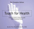 Touch for Health: A Practical Guide to Natural Health with Acupressure Touch and Massage, the Complete Edition