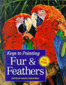 Fur and Feathers (Keys to Painting S.)