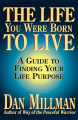 The Life You Were Born to Live: Finding Your Life Purpose