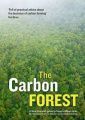 The Carbon Forest: A New Zealand Guide to Forest Carbon Sinks for Investors, Farmers, Foresters and Conservationists