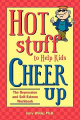 Hot Stuff to Help Kids Cheer Up: The Depression and Self-Esteem Workbook