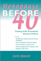 Menopause Before 40: Coping with Premature Ovarian Failure