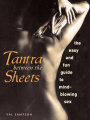 Tantra Between the Sheets: The Easy and Fun Guide to Mind-Blowing Sex