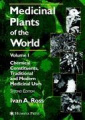 Medicinal Plants of the World: v. 1: Chemical Constituents, Traditional and Modern Uses