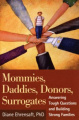Mommies, Daddies, Donors, Surrogates
