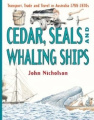 Cedar, Seals and Whaling Ships (Transport, Trade and Travel in Australia S.)