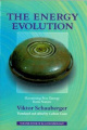 The Energy Evolution: Harnessing Free Energy from Nature (Schauberger's Eco-technology S.)