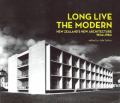 Long Live the Modern: New Zealand's New Architecture, 1904-1984