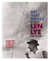 Art That Moves: The Work of Len Lye [With DVD]