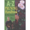 The A-Z Pruning Handbook for New Zealand (Growers handbook)