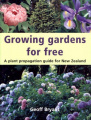 Growing Gardens for Free: A Plant Propagation Guide for New Zealand