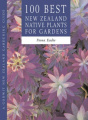 100 Best NZ Native Plants for Gardens
