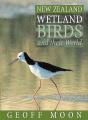 New Zealand Wetland Birds and Their World