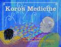 Koro's Medicine