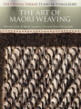 The Art of Maori Weaving: the Eternal Thread, Te aho mutunga kore