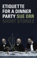 Etiquette for a Dinner Party: Short Stories