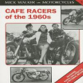 Cafe Racers of the 1960s: Machines, Riders and Lifestyle a Pictorial Review