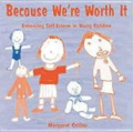 Because We're Worth it: Enhancing Self-esteem in Young Children (Lucky Duck Books)