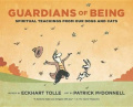 Guardians of Being by Eckhart Tolle and illustrated by Patrick McDonnell