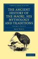 The Ancient History of the Maori, His Mythology and Traditions (Cambridge Library Collection - Anthropology)