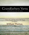 Grandfather's Yarns: Old Time Echoes of the 19th Century : Tales of Early Southland & Otago