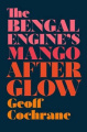 The Bengal Engine's Mango Afterglow