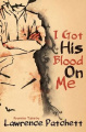 I Got His Blood on Me: Frontier Stories