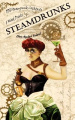Steamdrunks: 101 Steampunk Cocktails and Mixed Drinks