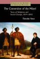 The Conversion of the Maori: Years of Religious and Social Change, 1814-1842 (Studies in the History of Christian Missions)