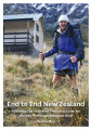 End to End New Zealand: Following the Te Araroa Trail on a 3,000 Km Journey from Cape Reinga to Bluff