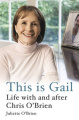 This is Gail: Life with and After Chris O'Brien