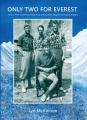 Only Two for Everest: How a First Ascent by Riddiford and Cotter Shaped Climbing History