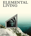 Elemental Living: Contemporary Houses in Nature