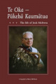 Te Oka - Pakeha Kaumatua: the Life of Jock Mcewen