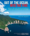 Out of the Ocean, Into the Fire: History in the rocks, fossils and landforms of Auckland, Northland and Coromandel
