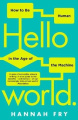 Hello World: How  to be Human in the Age of the Machine